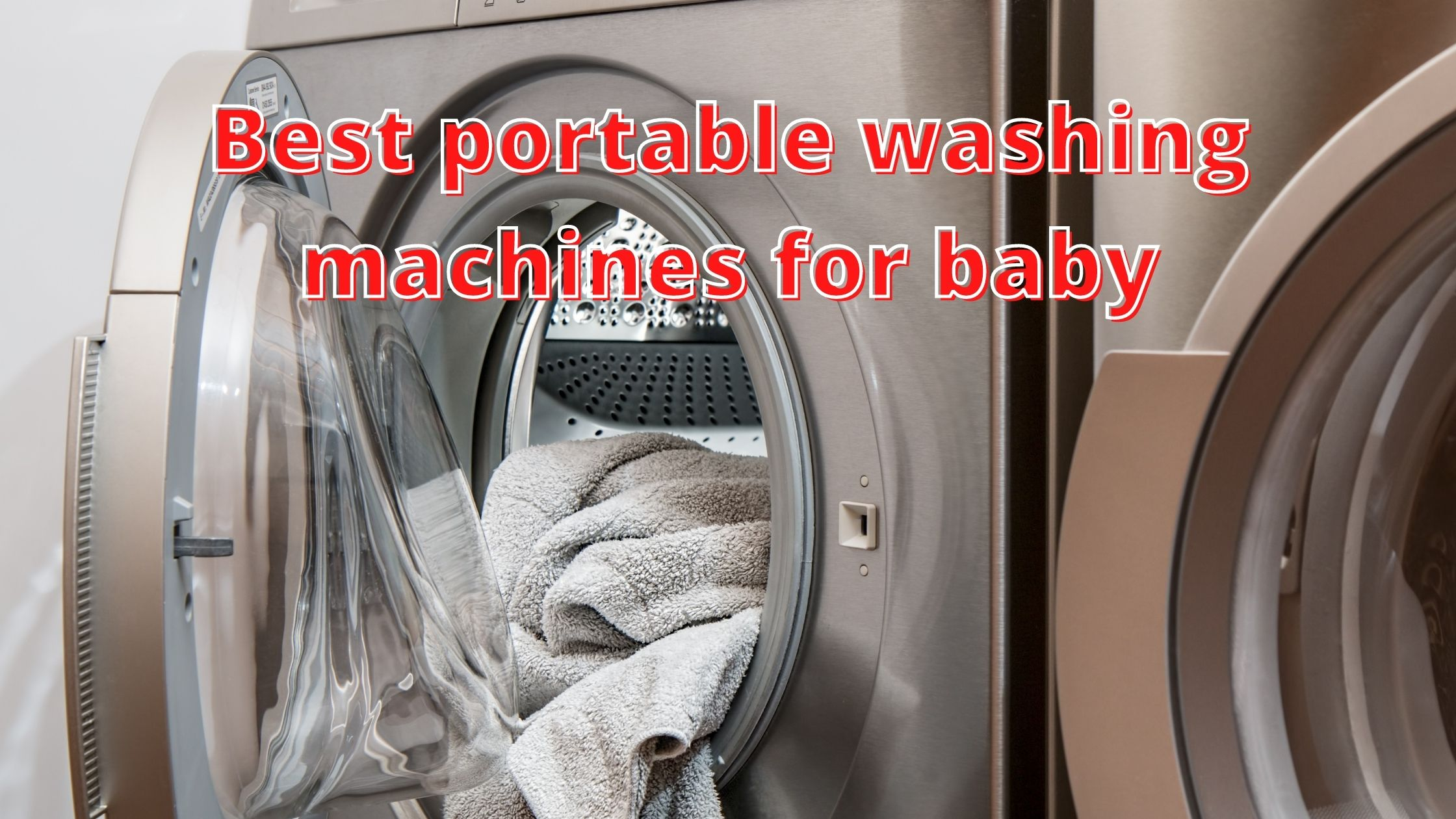 Best portable washing machines for baby